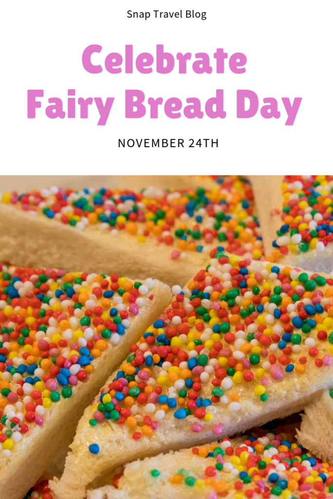 Celebrate Fairy Bread Day on November 24th.
